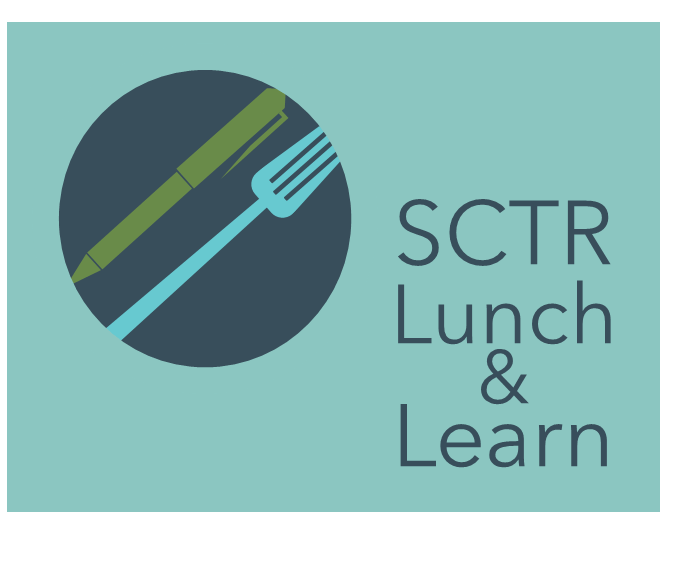 SCTR Lunch and Learn